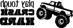 Monster Truck Play Tough Crash Hard Quotes Wall Art Decal -